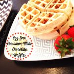 Egg-Free Cinnamon-White Chocolate Waffles