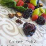 Spinach, Fruit & Dark Chocolate Oh My!