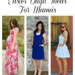 Easter Outfit Ideas For Mamás #TMOstyle