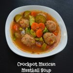 Crock-Pot Mexican Meatball Soup